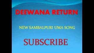 DEEWANA RETURN | NEW SAMBALPURI SONG | UMA 2016