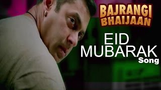 Bajrangi Bhaijaan NEW SONG Eid Mubarak ft Salman Khan, Kareena Kapoor Khan