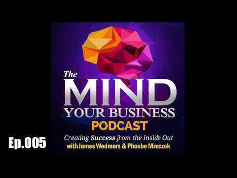The Law of Attraction and Your Business   Episode 005   James Wedmore and Phoebe Mroczek