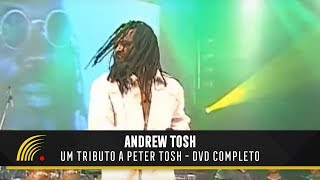 Andrew Tosh - Tributo a Peter Tosh - DVD Completo