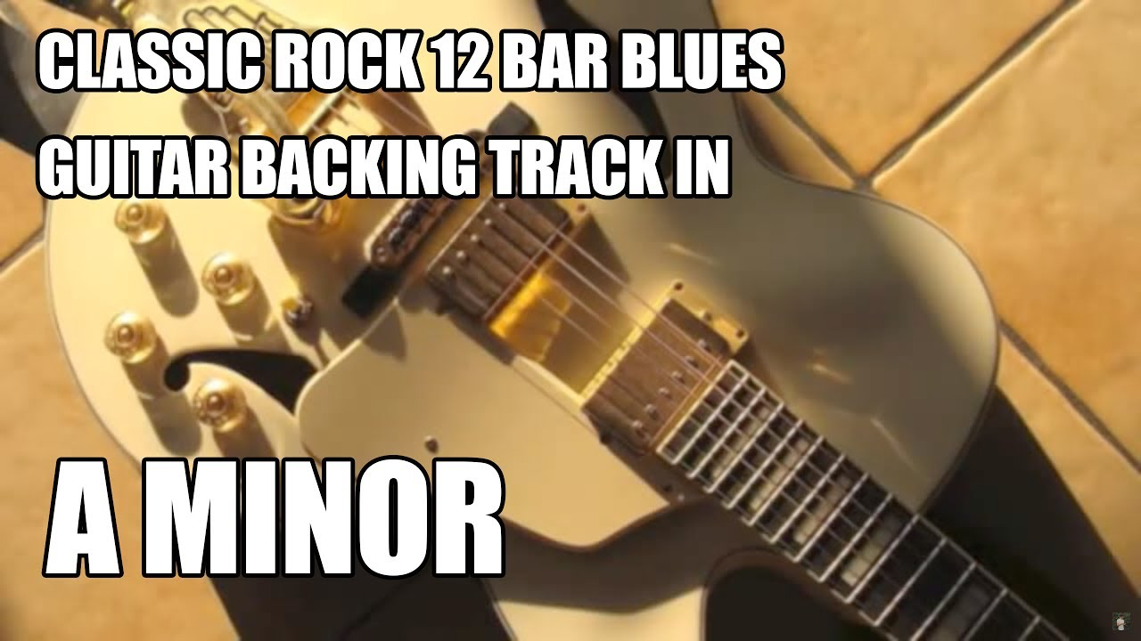 Classic Rock 12 Bar Blues Guitar Backing Track In A Minor