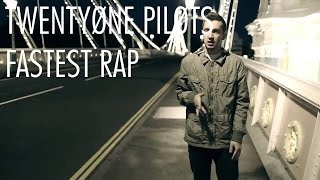Fastest Twenty One Pilots Rap