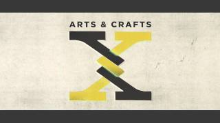Arts & Crafts: X [Full Album Stream]