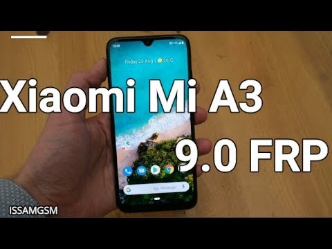 Xiaomi Mi A3 Bypass Google Account 9.0 Pie ,Xiaomi Mi A2 ,Xiaomi Mi A1