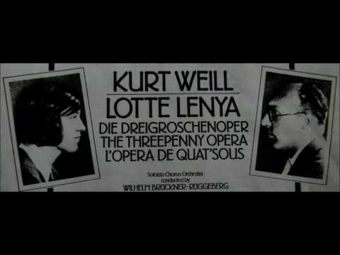 Threepenny Opera, by Kurt Weill (Music) and Bertholt Brecht (Words)
