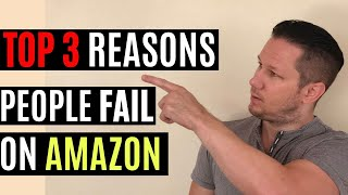 3 Reasons People FAIL with Amazon FBA 2020