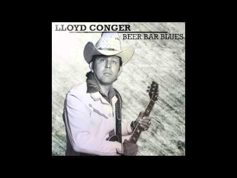 Lloyd Conger - Beer Bar Blues (Audio Only)