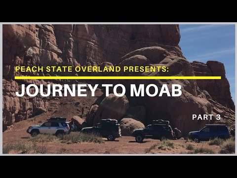 Journey To Moab: Part 3 (Peach State Overland)