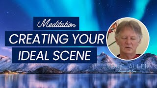 creating your ideal scene meditation with marc allen