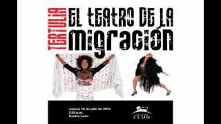 Leon Center / Tertulia. The Theater of migration.mp4