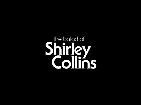 The Ballad Of Shirley Collins   Film by Tim Plester & Rob Curry