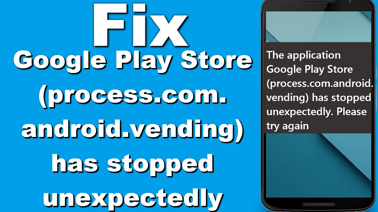 Phone Htc One Com.android.phone Has Stopped Unexpectedly how to fix google play store process com android vending has stopped unexpectedly