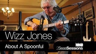 ★ Wizz Jones - Spoonful - 2Seas Session #2
