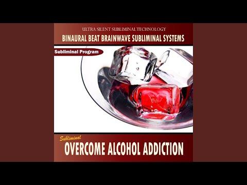 Overcome Alcohol Addiction – Binaural Beat Brainwave Subliminal Systems