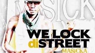 Masicka - We Lock Di Street - June 2016