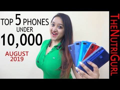 Top 5 Phones Under 10000 In AUGUST 2019