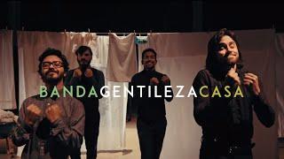 Banda Gentileza - Casa