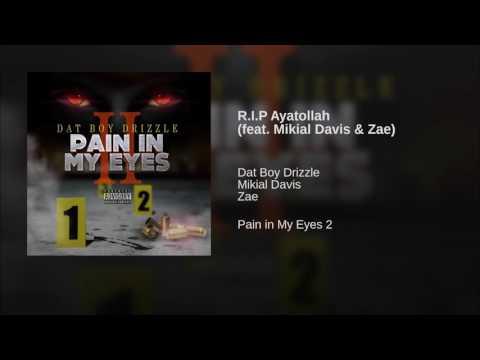 R.I.P Ayatollah (feat. Mikial Davis & Zae)