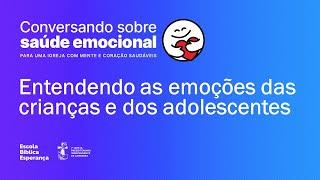 Entendendo as emoções das crianças e dos adolescentes | Vanessa Alessandra Thomaz