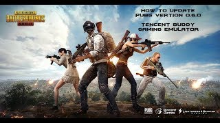 HOW TO UPDATE VERTION 0.6.0 PUBG MOBILE ON TENCENT BUDDY BY HUNTERS GAMEPLAYS
