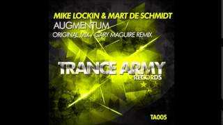 Mike Lockin & Mart De Schmidt - Augmentum (Gary Maguire Remix)