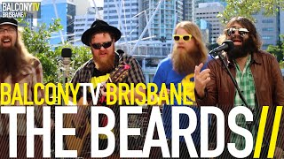THE BEARDS - STROKING MY BEARD (BalconyTV)