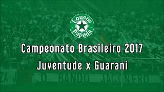 Os Loucos da Papada - Juventude x Guarani (Série B 2017)