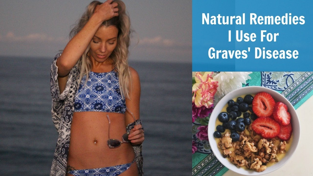 All Natural Remedies For Graves Disease