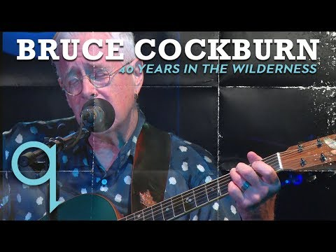 Bruce Cockburn - 40 Years In The Wilderness (LIVE)
