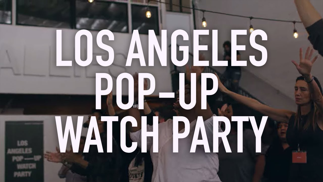 Los Angeles Pop-Up Watch Party | Elevation Church