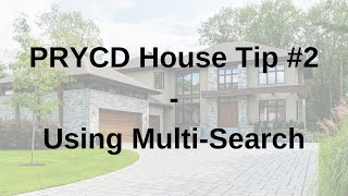 PRYCD House Tip #2 - Using Multi-Search