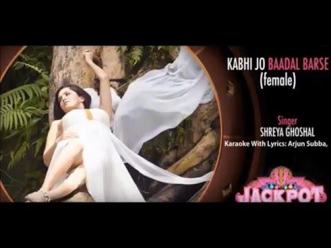 Kabhi Jo Baadal Barse,, Female Unplugged,, Karaoke With Lyrics,,