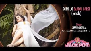 Kabhi Jo Baadal Barse,, Female Unplugged,, Karaoke With Lyrics,,