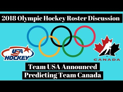 Team USA & Team Canada 2018 Olympics Hockey Roster Discussion