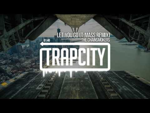 The Chainsmokers - Let You Go (T-Mass...