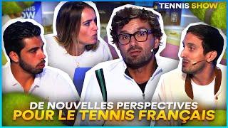 De nouvelles perspectives pour le tennis français ! | Tennis Show