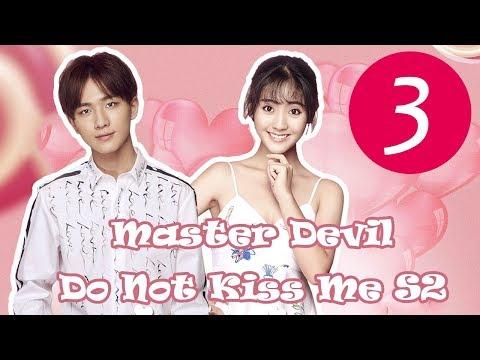 【ENG SUB】《Master Devil Do Not Kiss Me S2》EP03——Starring: Li Hong Yi, Xing Fei, Zhang Jiong Min