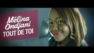 Tout De Toi - Mélina Ondjani (Officiel)