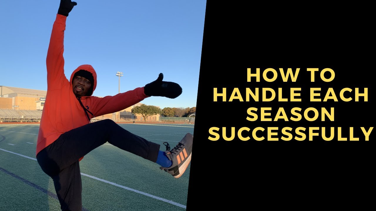 How to handle each season successfully