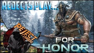 Rejects Play: For Honor - Viking Gangbang - Online PC Multiplayer | Reject Gamers