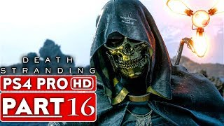 DEATH STRANDING Gameplay Walkthrough Part 16 [1080p HD PS4 PRO] - No Commentary