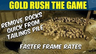FAST Tailings Rock Removal IMPROVE Frame Rates Gold Rush The Game