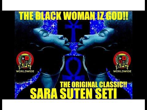 BLACK WOMAN IZ GOD!! THE ORIGINAL CLASSIC!!! PT.2 GENERAL SETI #GeneralSeti #SaRaSutenSeti