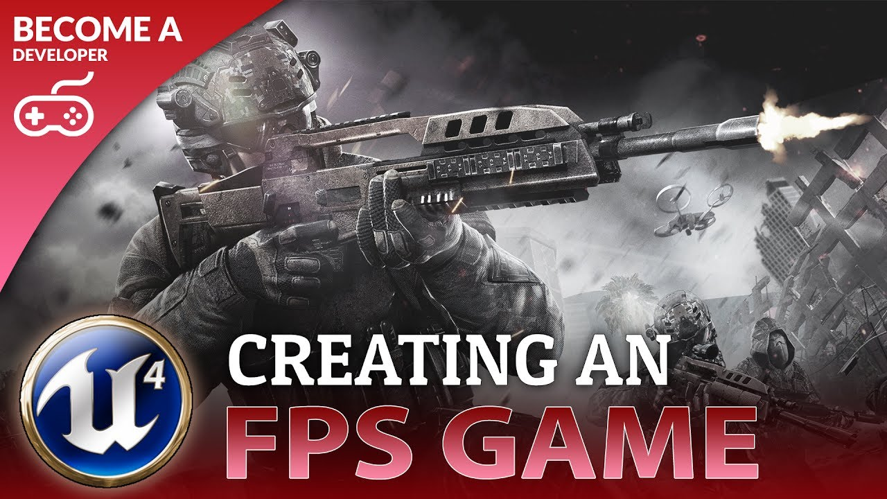 Creating A First Person Shooter Game FPS With Unreal Engine 4