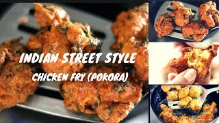 INDIAN STREET STYLE TASTY CHICKEN FRY (POKORA) | DESI STYLE SPICY FRIED CHICKEN