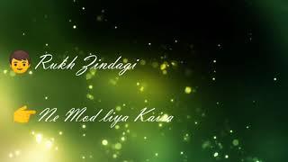 New WhatsApp Status Video || Rukh Zindagi Ne , Technical Verma,2019