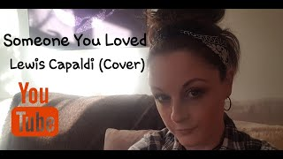 Someone You Loved - Lewis Capaldi (Cover) Video