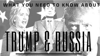What You Really Need To Know About The Trump Russia Collusion