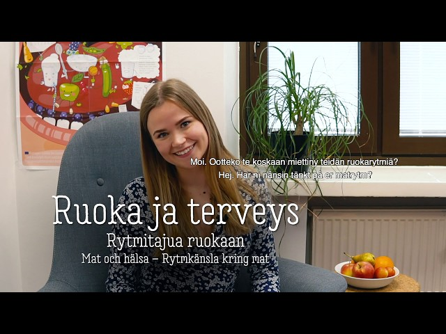 Thumbnail of video called Ruoka ja terveys: rytmitajua ruokaan
