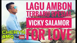 LAGU AMBON VICKY SALAMOR SPESIAL FOR LOVE ALBUM 2018